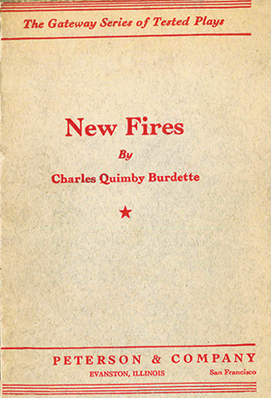 The script for Charles Quimby Burdette's New Fires.